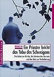 Ein Priester bricht das Tabu des Schweigens. Die Liebe zur Kirche, die Stimme des Herzens und der Mut zur Veränderung by Bruno Ix (2000-01-01) - Bruno Ix
