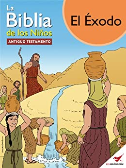 La Biblia de los Niños - Cómic El Éxodo eBook: Toni Matas