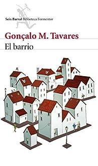 El barrio: Prólogo de Alberto Manguel par Gonçalo M. Tavares