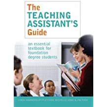 The Teaching Assistant's Guide: An Essential Textbook for Foundation Degree Students