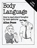 Body Language: How to Read Others' Thoughts by Their Gestures (Overcoming common problems)