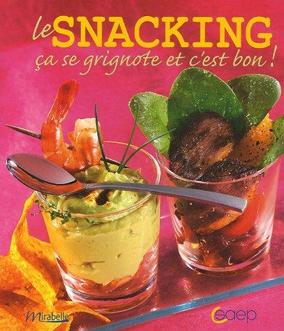 Le Snacking : Ca se grignote et c'est bon ! par William Tynan
