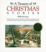 A Treasury of Christmas Stories: Fascinating, Little-Known Stories of Christmas and How Some of Our Favorite Traditions Began by Webb B Garrison (1998-08-01)