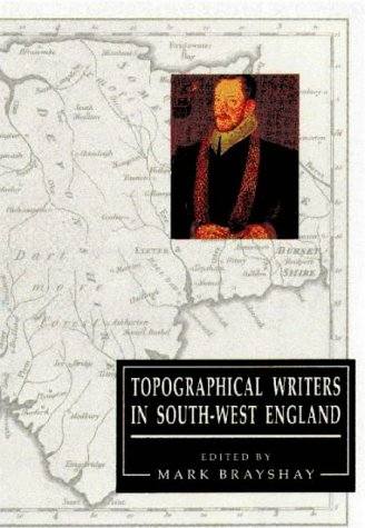 Topographical Writers In South-West England (Exeter Studies in History)