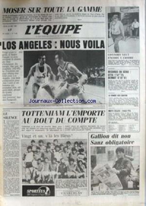 EQUIPE (L') [No 11830] du 24/05/1984 - F. MOSER - LOS ANGELES - NOUS VOILA - CONNORS - TOTTENHAM L'EMPORTE - GALLION DIT NON - NATATION - BERNDT - AUTO - ATHLETISME - MOTTI.