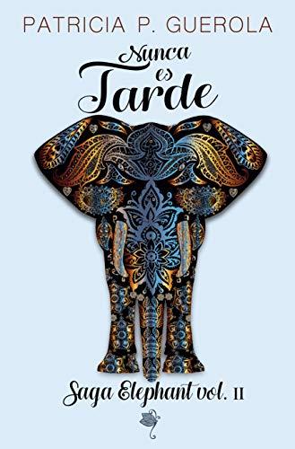 Nunca es Tarde: Saga Elephant vol.2 eBook: P. Guerola, Patricia ...