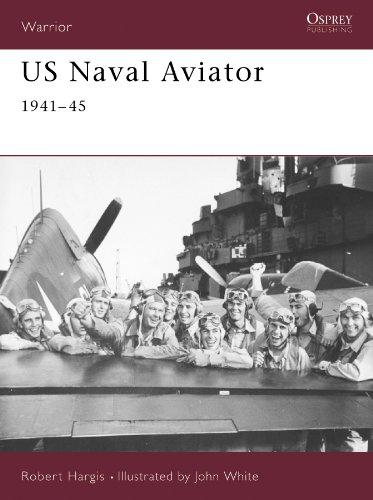 US Naval Aviator: 1941–45 (Warrior) (Aviator Us Naval)