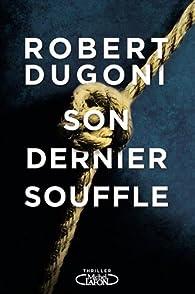 Son dernier souffle par Robert Dugoni