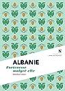 Albanie : Forteresse malgré elle par Colson