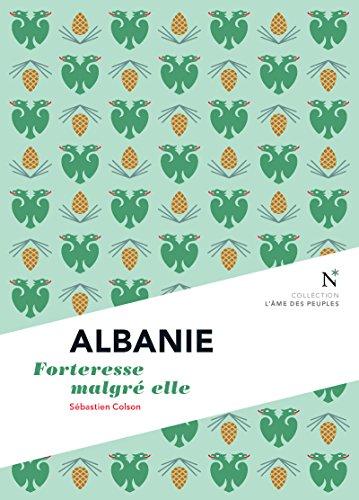 Albanie : Forteresse malgré elle: L'Âme des Peuples