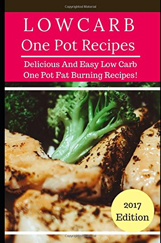 low-carb-one-pot-recipes-delicious-and-easy-low-carb-one-pot-fat-burning-recipes