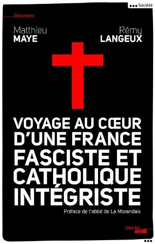 Voyage au cœur d'une France fasciste et catholique intégriste