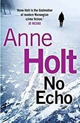 No Echo (Hanne Wilhelmsen Series) by Anne Holt (2016-05-05)