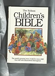 The Nelson Children's Bible: Stories from the Old and New Testaments by Pat Alexander (1991-09-03)