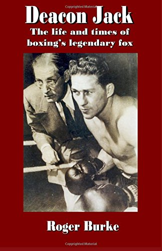 Deacon Jack: The Life and Times of Boxing's Legendary Fox (Boxer Hurley)