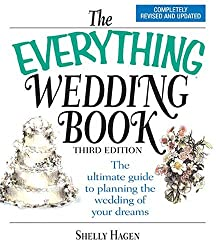 The Everything Wedding Book: The Ultimate Guide to Planning the Wedding of Your Dreams (Everything (Weddings))