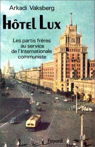 Htel Lux. Les Partis frres au service de l'Internationale communiste