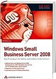 Windows Small Business Server 2008. Das Praxisbuch für kleine und mittlere Unternehmen
