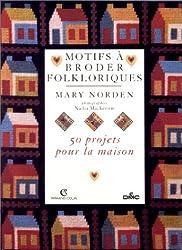 Motifs à broder folkloriques : 50 projets pour la maison