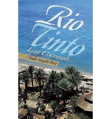 -rio-tinto-lost-coconuts-rio-tinto-lost-coconuts-by-west-sealie-vaughn-author-oct-2013-paperback-