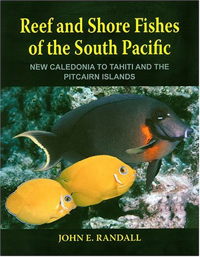 South Shore Hawaii (Reef and Shore Fishes of the South Pacific: New Caledonia to Tahiti and the Pitcairn Islands)