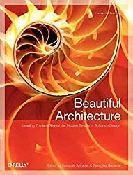 [(Beautiful Architecture : Leading Thinkers Reveal the Hidden Beauty in Software Design)] [By (author) Diomidis Spinellis ] published on (February, 2009)