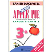 The New Apple Pie : anglais LV2 3e, cahier d'activités