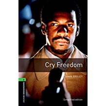 Oxford Bookworms Library: 10. Schuljahr, Stufe 6 - Cry Freedom: Reader