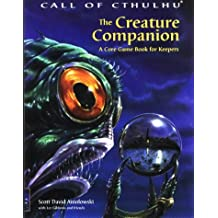 The Creature Companion: A Core Game Book for Keepers