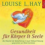Gesundheit für Körper und Seele: Der Klassiker der Selbstheilung. Gekürzte Lesung (3 CDs)
