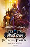 Prima della tempesta. World of Warcraft