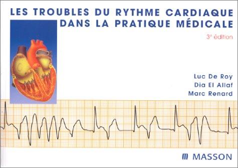 Les troubles du rythme cardiaque dans la pratique médicale, 3e édition