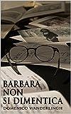 Barbara non si dimentica