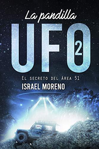 LA PANDILLA UFO 2: El secreto del Área 51 (Trilogía