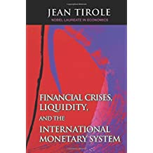 Financial Crises, Liquidity, and the International Monetary System by Jean Tirole (2002-07-21)