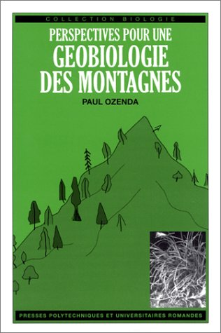 Perspectives pour une géobiologie des montagnes par Paul Ozenda