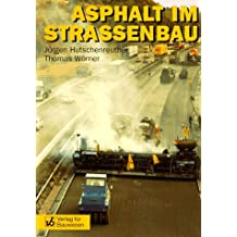 Asphalt im Strassenbau: Aus der Praxis des Verkehrsbaus