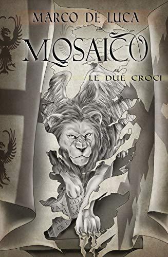 Mosaico: le due croci di [De Luca, Marco]