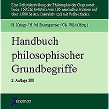Handbuch philosophischer Grundbegriffe: Eine Selbstdarstellung der Philosophie der Gegenwart in ca. 150 Stichworten von 105 namhaften Autoren