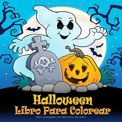 Halloween Libro Para Colorear: Divertidas páginas para colorear de Halloween para niños a partir de 4 años y adultos (Para Vampiro Fantasien Halloween De)