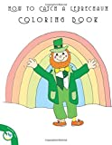 How To Catch A Leprechaun Coloring Book