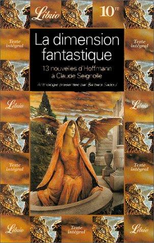 LA DIMENSION FANTASTIQUE. Volume 1, Treize nouvelles de ETA. Hoffman à Claude Seignolle