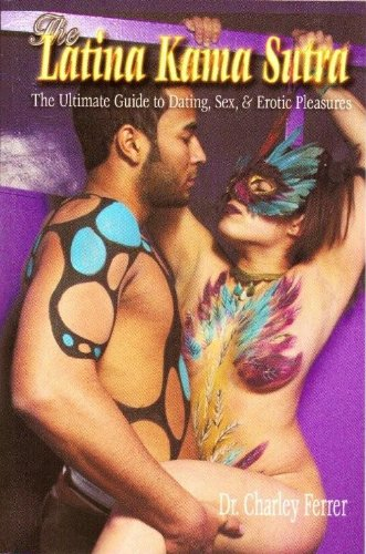 The Latina Kama Sutra (English Edition) par Charley Ferrer