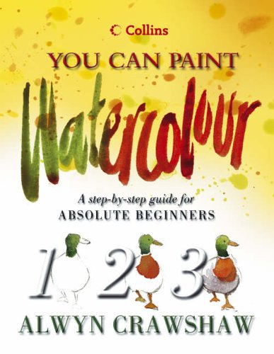 Watercolour: A Step-by-step Guide for Absolute Beginners