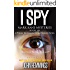 I SPY - MARK KANE MYSTERIES - BOOK SIX: A Private Investigator Crime Series of Murder, Mystery, Suspense & Thriller Stories with more Twists and Turns than a Roller Coaster