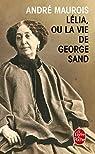Lélia ou la vie de George Sand par Maurois