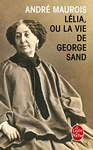 Lélia ou la vie de George Sand (Littérature & Documents) par André Maurois