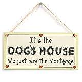 ES el perro de la casa acabamos de pagar la Hipoteca-con diseño de corazón de amor señal