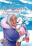 Grandi fiabe classiche - La nonna e l'orso bianco e altre fiabe