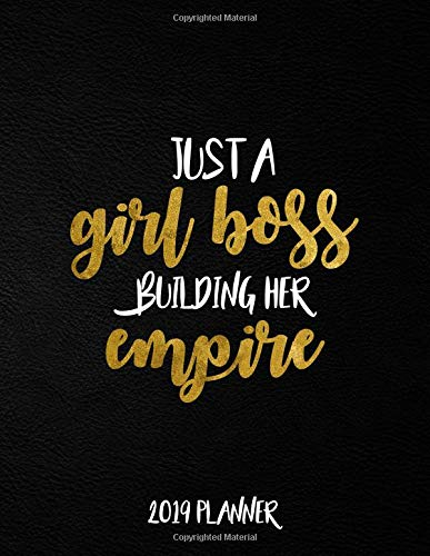 Just A Girl Boss Building Her Empire 2019 Planner: Nifty Black Gold Female Empowerment Daily, Weekly and Monthly Organizer. Cute Girly Yearly Agenda, Notebook and Journal. por Nifty Planners